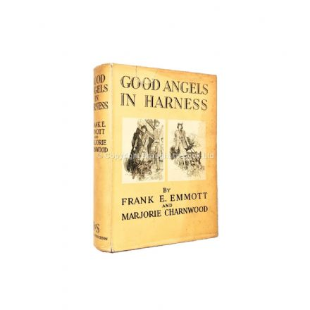Good Angels In Harness by Frank E. Emmott and Marjorie Charnwood First Edition Hodder & Stoughton 19